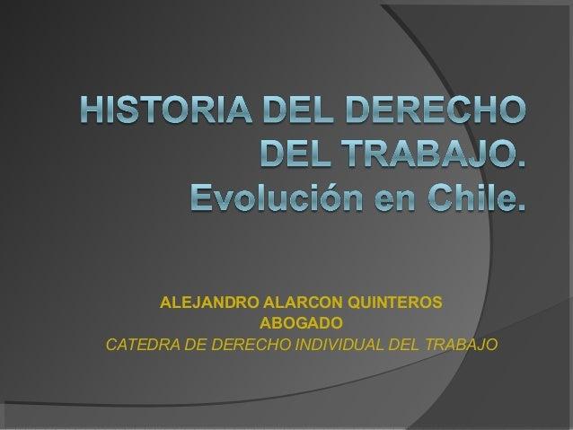 ALEJANDRO ALARCON QUINTEROS ABOGADO CATEDRA DE DERECHO INDIVIDUAL DEL TRABAJO