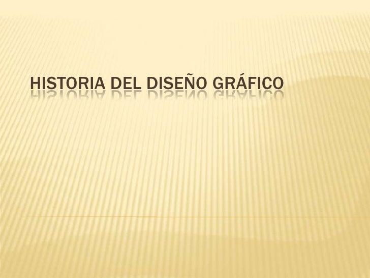 HISTORIA DEL DISEÑO GRÁFICO<br />