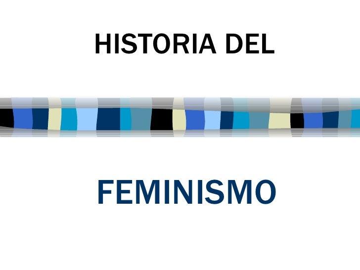 FEMINISMO   HISTORIA DEL