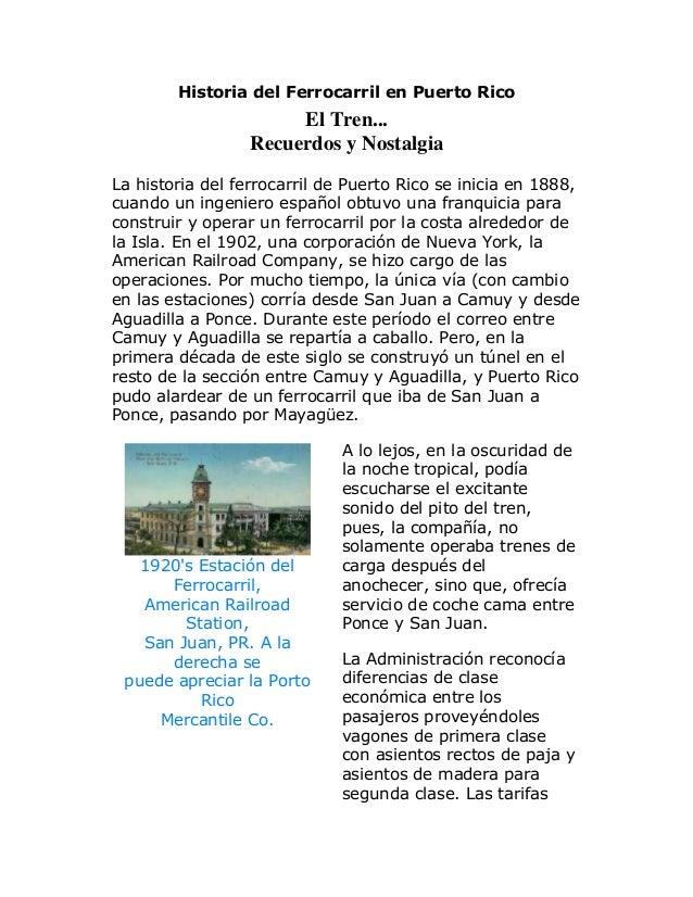 Historia del Ferrocarril en Puerto Rico  El Tren... Recuerdos y Nostalgia La historia del ferrocarril de Puerto Rico se in...