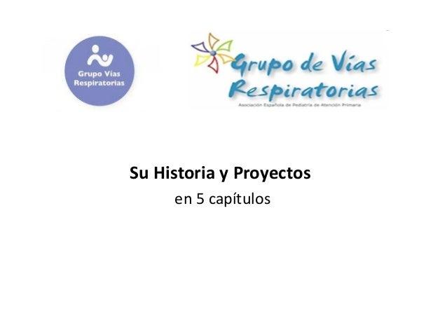 Su Historia y Proyectos     en 5 capítulos