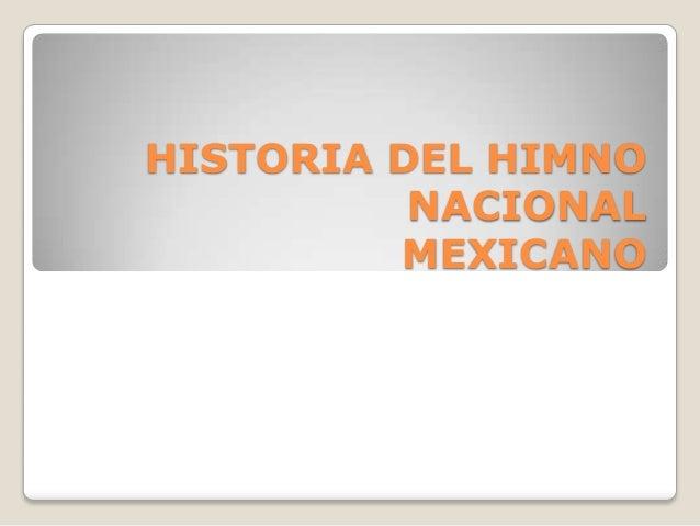 HISTORIA DEL HIMNONACIONALMEXICANO