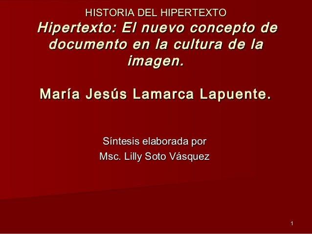 11 HISTORIA DEL HIPERTEXTOHISTORIA DEL HIPERTEXTO Hipertexto: El nuevo concepto deHipertexto: El nuevo concepto de documen...
