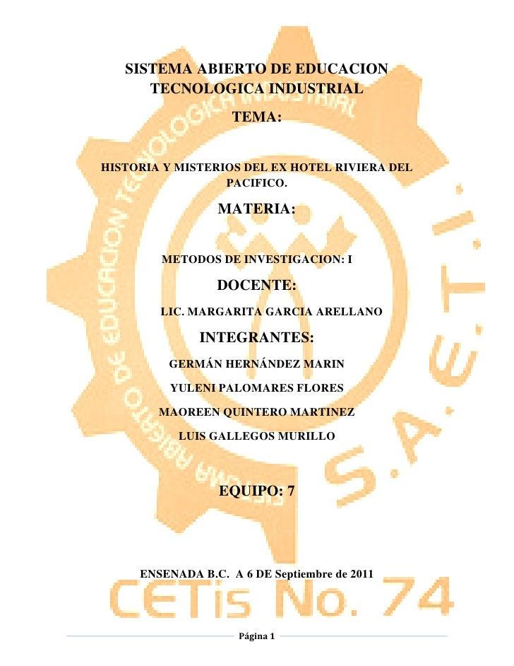 SISTEMA ABIERTO DE EDUCACION      TECNOLOGICA INDUSTRIAL                    TEMA:HISTORIA Y MISTERIOS DEL EX HOTEL RIVIERA...