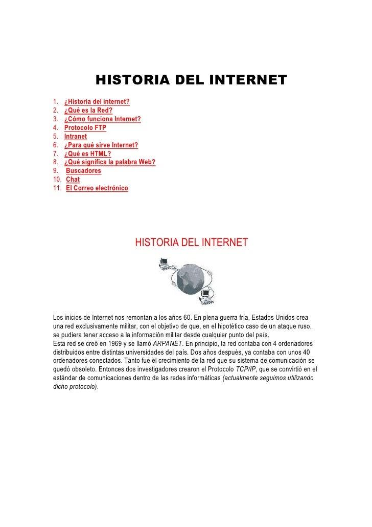 HISTORIA DEL INTERNET1.    ¿Historia del internet?2.    ¿Qué es la Red?3.    ¿Cómo funciona Internet?4.    Protocolo FTP5....