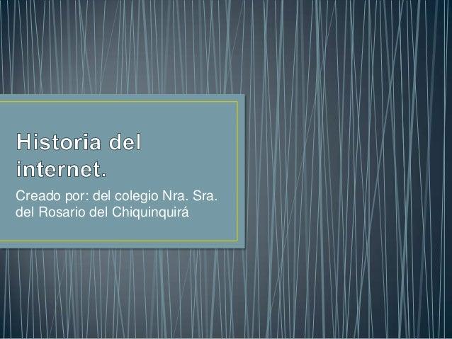 Creado por: del colegio Nra. Sra. del Rosario del Chiquinquirá