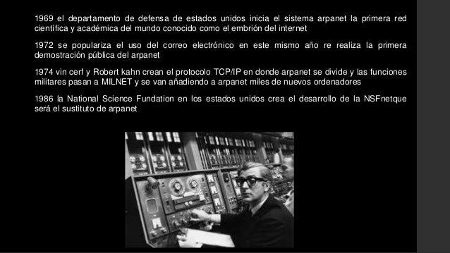 1969 el departamento de defensa de estados unidos inicia el sistema arpanet la primera red  científica y académica del mun...