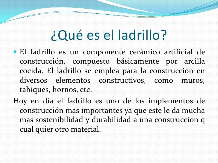 Historia del ladrillo for Como se hace un lago artificial