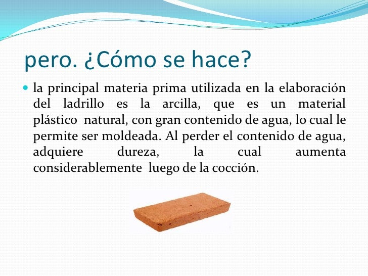 Historia del ladrillo for Como se fabrica el marmol