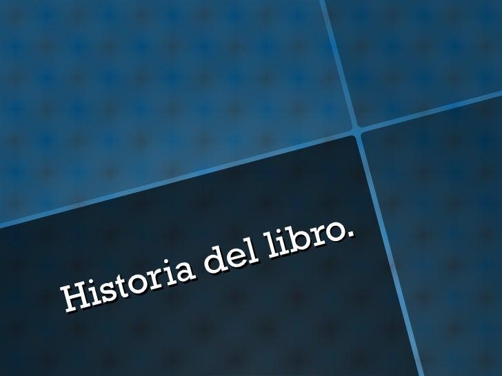 Historia del libro.