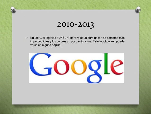 2010-2013 O En 2010, el logotipo sufrió un ligero retoque para hacer las sombras más imperceptibles y los colores un poco ...