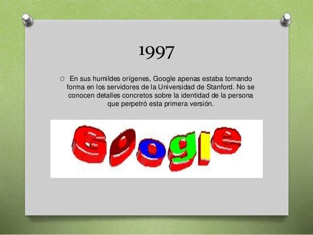 1997 O En sus humildes orígenes, Google apenas estaba tomando forma en los servidores de la Universidad de Stanford. No se...