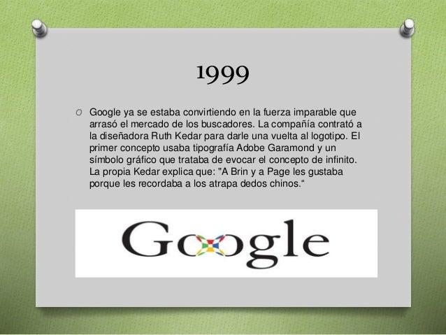 1999 O Google ya se estaba convirtiendo en la fuerza imparable que arrasó el mercado de los buscadores. La compañía contra...