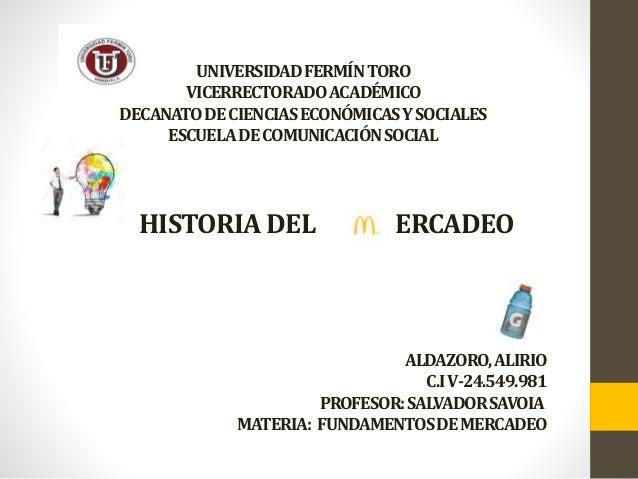 UNIVERSIDADFERMÍNTORO VICERRECTORADOACADÉMICO DECANATODECIENCIASECONÓMICASYSOCIALES ESCUELADECOMUNICACIÓNSOCIAL HISTORIADE...