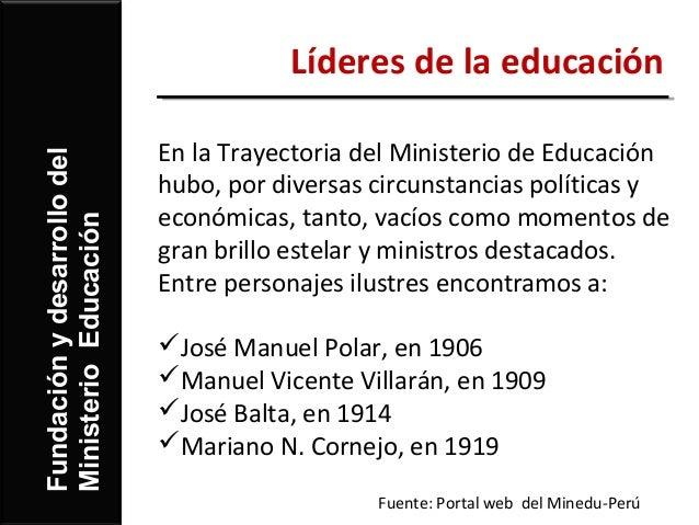 Líderes de la educación                             En la Trayectoria del Ministerio de EducaciónFundación y desarrollo de...