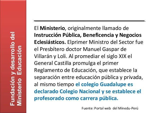 El Ministerio, originalmente llamado de                             Instrucción Pública, Beneficencia y NegociosFundación ...