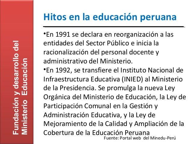 Hitos en la educación peruana                             •En 1991 se declara en reorganización a las                     ...