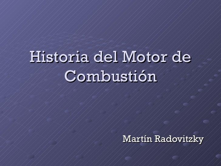 Historia del Motor de Combustión Martín Radovitzky