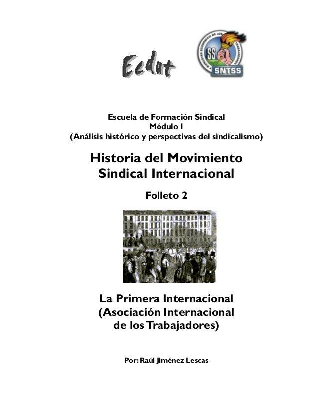 Escuela de Formación Sindical Módulo I (Análisis histórico y perspectivas del sindicalismo) Historia del Movimiento Sindic...