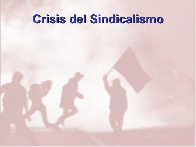 Resultado de imagen para crisis sindical