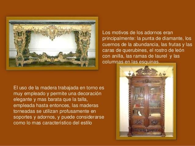 El uso de la madera trabajada en torno es muy empleado y permite una decoración elegante y mas barata que la talla, emplea...