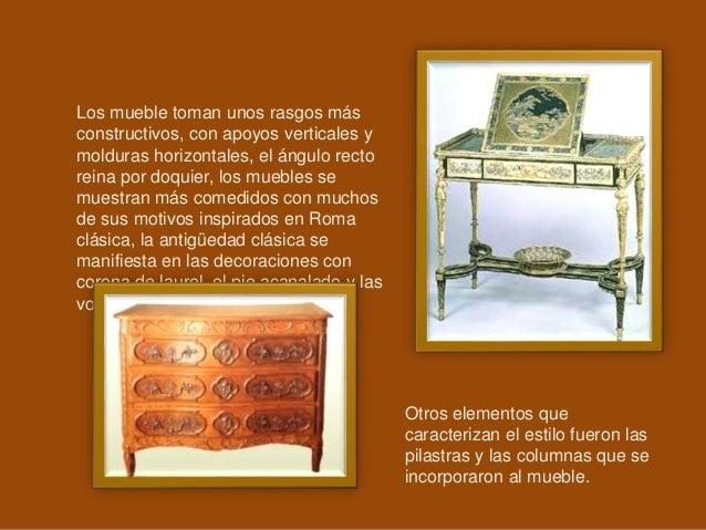 Los mueble toman unos rasgos más constructivos, con apoyos verticales y molduras horizontales, el ángulo recto reina por d...
