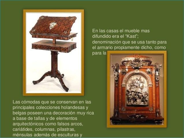 """En las casas el mueble mas difundido era el """"Kast""""; denominación que se usa tanto para el armario propiamente dicho, como ..."""