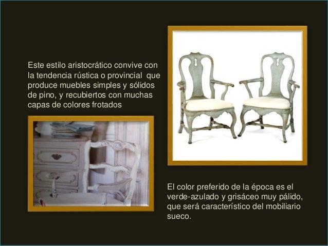 Este estilo aristocrático convive con la tendencia rústica o provincial que produce muebles simples y sólidos de pino, y r...