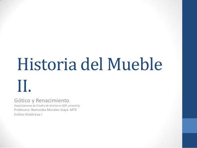 Historia Del Mueble II. Gótico Y Renacimiento. Departamento De Diseño De  Interiores EDP ...