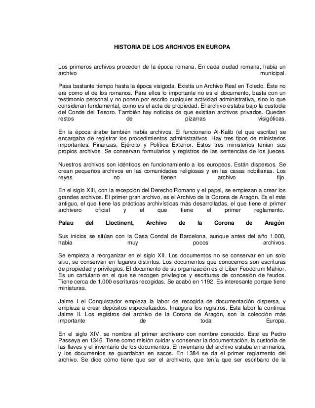 HISTORIA DE LOS ARCHIVOS EN EUROPALos primeros archivos proceden de la época romana. En cada ciudad romana, había unarchiv...