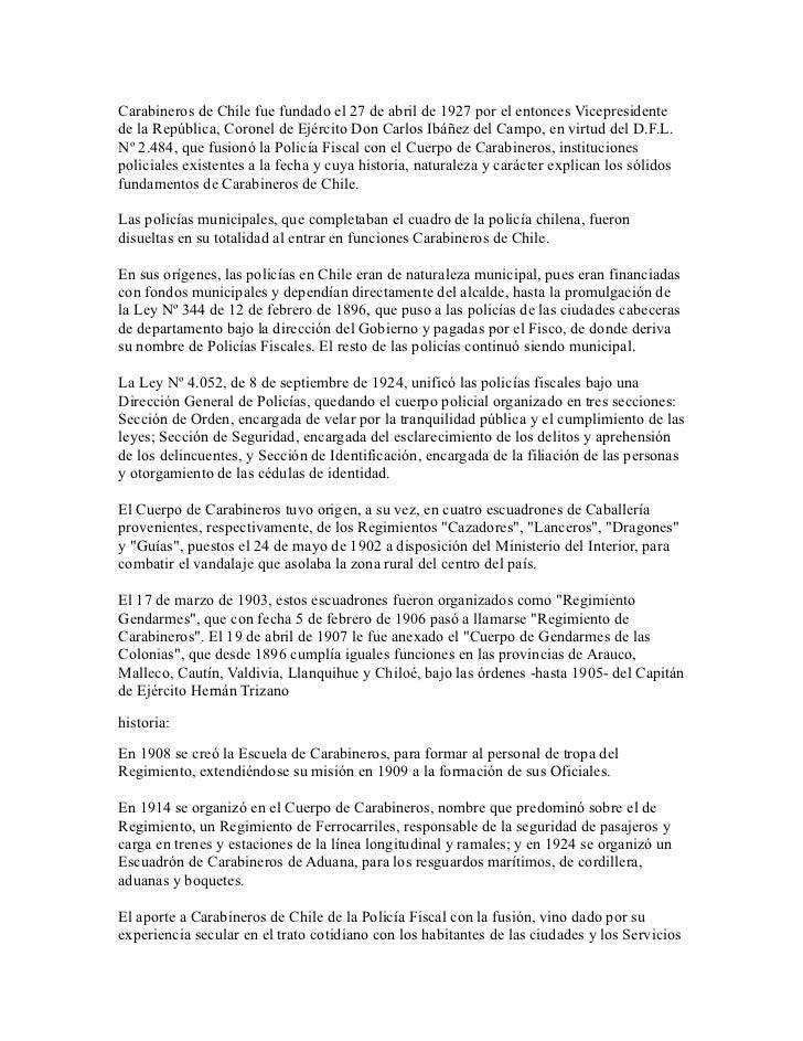 Carabineros de Chile fue fundado el 27 de abril de 1927 por el entonces Vicepresidentede la República, Coronel de Ejército...