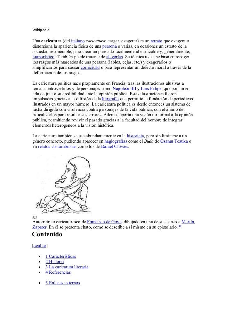 WikipediaUna caricatura (del italiano caricatura: cargar, exagerar) es un retrato que exagera odistorsiona la apariencia f...