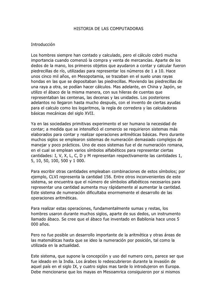 HISTORIA DE LAS COMPUTADORAS   Introducción  Los hombres siempre han contado y calculado, pero el cálculo cobró mucha impo...