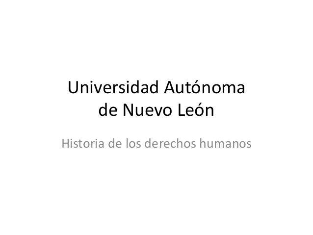 Universidad Autónomade Nuevo LeónHistoria de los derechos humanos