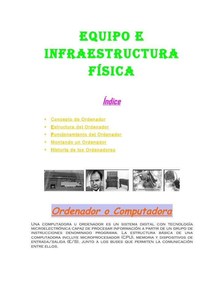 Equipo E     infraEstructura          física                              Índice     •   Concepto de Ordenador     •   Est...