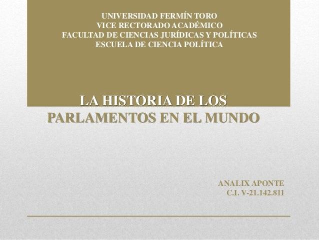UNIVERSIDAD FERMÍN TORO VICE RECTORADO ACADÉMICO FACULTAD DE CIENCIAS JURÍDICAS Y POLÍTICAS ESCUELA DE CIENCIA POLÍTICA LA...