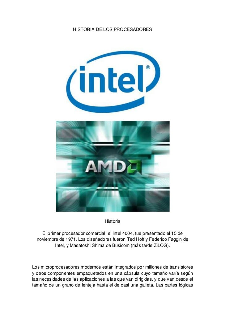 HISTORIA DE LOS PROCESADORES                                   Historia    El primer procesador comercial, el Intel 4004, ...