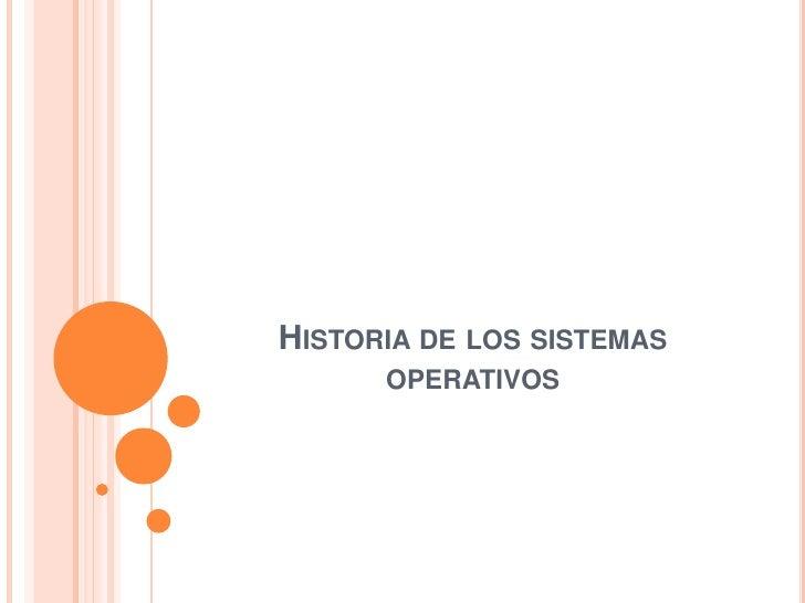 Historia de los sistemas operativos<br />