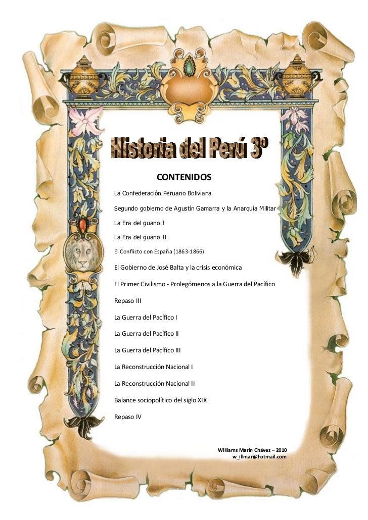 CONTENIDOSLa Confederación Peruano BolivianaSegundo gobierno de Agustín Gamarra y la Anarquía MilitarLa Era del guano ILa ...