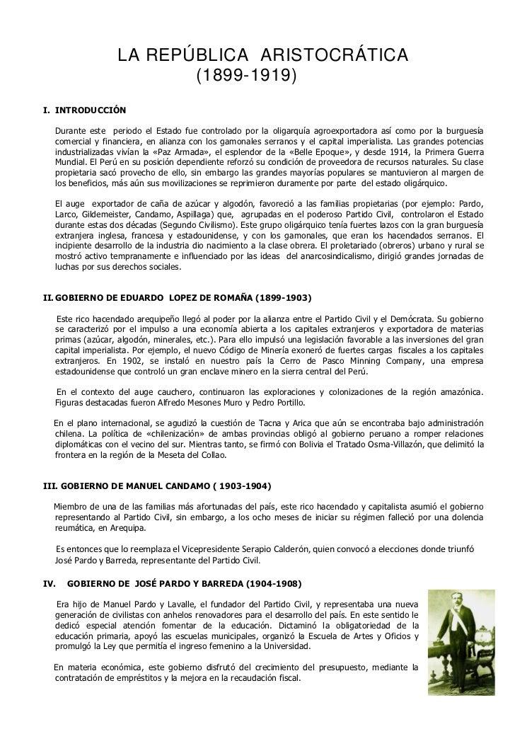 LA REPÚBLICA ARISTOCRÁTICA                         (1899-1919)I. INTRODUCCIÓN  Durante este periodo el Estado fue controla...