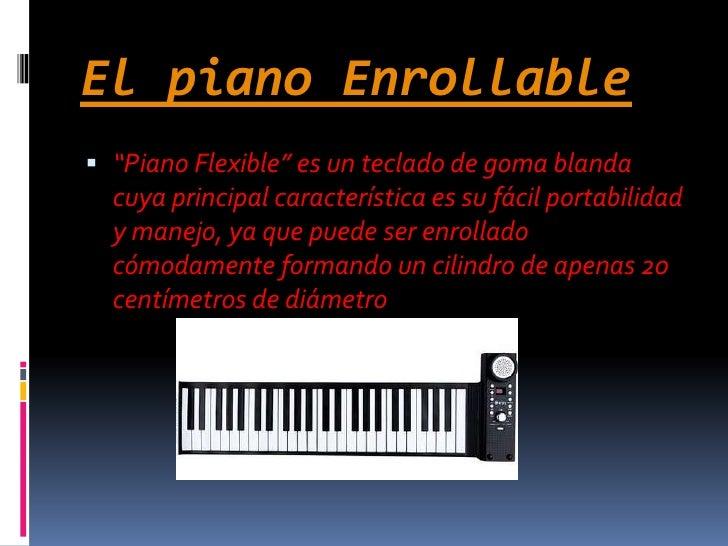 """El piano Enrollable<br />""""Piano Flexible"""" es un teclado de goma blanda cuya principal característica es su fácil portabili..."""
