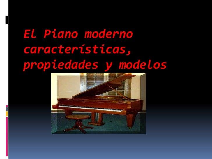 El Piano moderno características, propiedades y modelos<br />