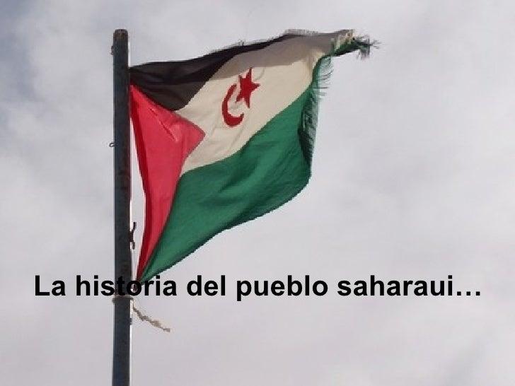 La historia del pueblo saharaui…