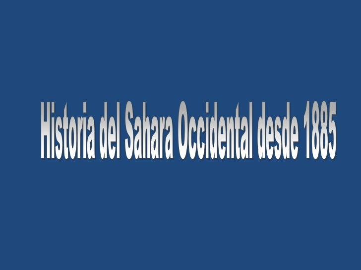 Historia del Sahara Occidental desde 1885<br />