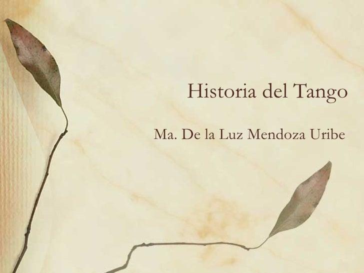 Historia del Tango Ma. De la Luz Mendoza Uribe