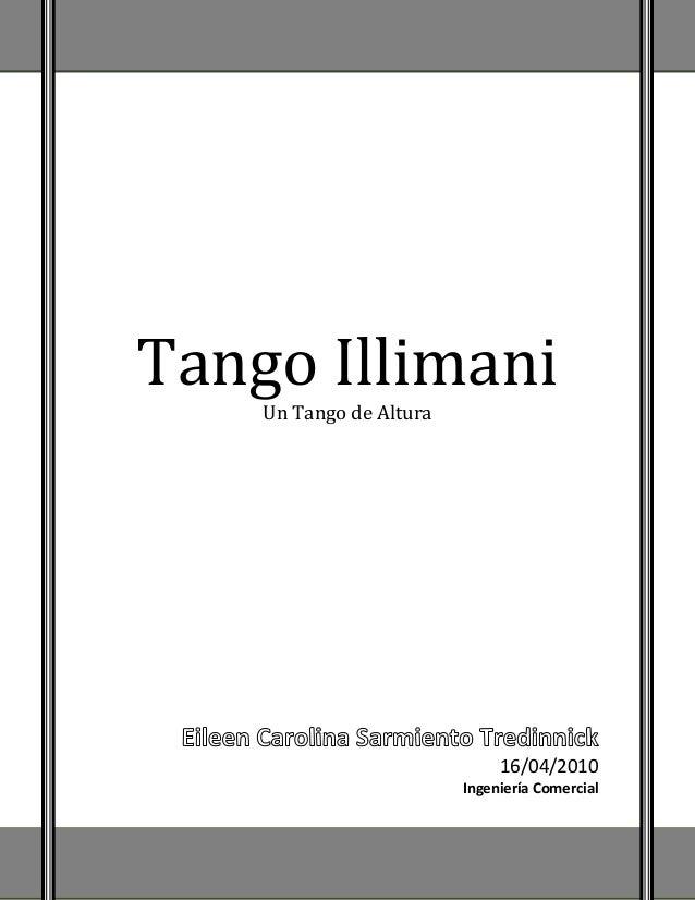 Tango Illimani Un Tango de Altura 16/04/2010 Ingeniería Comercial