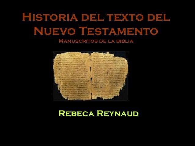 Historia del texto del Nuevo Testamento Manuscritos de la biblia  Rebeca Reynaud