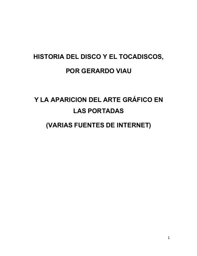 1      HISTORIA DEL DISCO Y EL TOCADISCOS, POR GERARDO VIAU Y LA APARICION DEL ARTE GRÁFICO EN LAS PORTADAS (VARIAS FU...