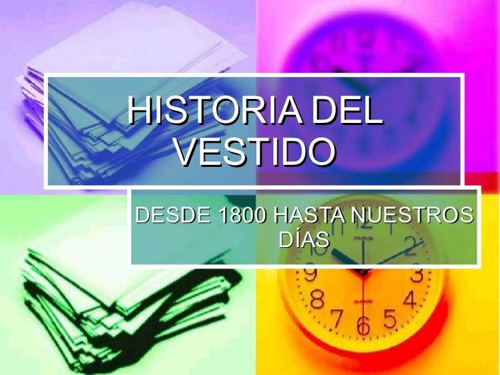 HISTORIA DEL VESTIDO DESDE 1800 HASTA NUESTROS DÍAS