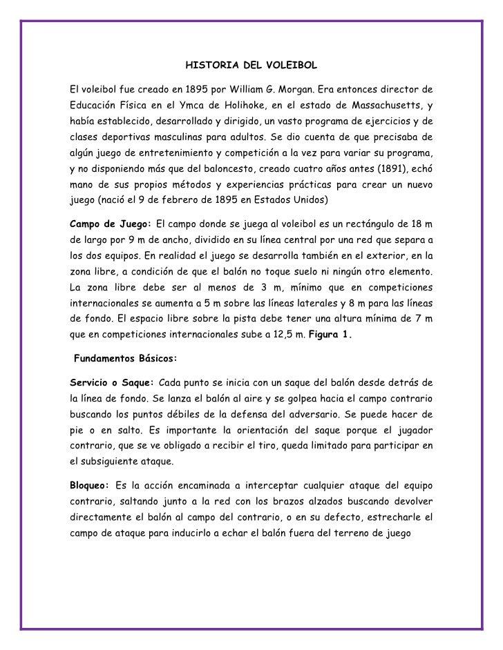 HISTORIA DEL VOLEIBOL <br />El voleibol fue creado en 1895 por William G. Morgan. Era entonces director de Educación Físic...